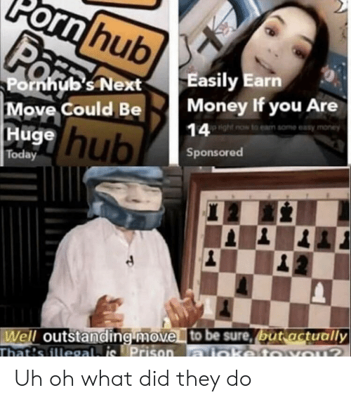Money, Reddit, and Prison: orn hub  Easily Earn  Money If you Are  Pornhub's Next  Move Could Be  Huge hub  14 aight now to earn some easy money  Sponsored  Today  12  Well outstanding move to be sure, but actually  That's illeaal is Prison  YOU?  aioketo Uh oh what did they do