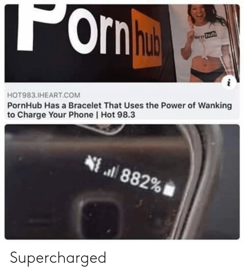 Funny, Phone, and Pornhub: Ornhucd  orn hub  HOT983.IHEART.COM  PornHub Has a Bracelet That Uses the Power of Wanking  to Charge Your Phone Hot 98.3  4a 882% Supercharged