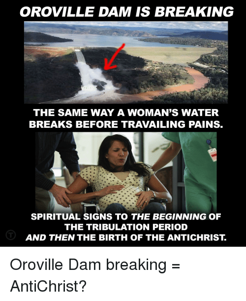 oroville dam is breaking the same way a womans water 14380032 ✅ 25 best memes about dam breaking dam breaking memes