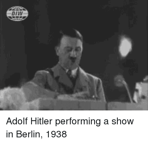 Hitler, Adolf Hitler, and Berlin: orw Adolf Hitler performing a show in Berlin, 1938