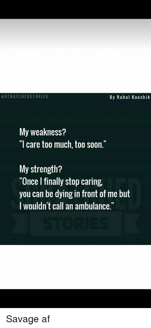 Oscratchedstories By Rahul Kaushik My Weakness L Care Too Much Too