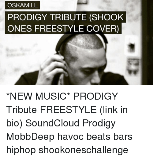 OSKAMiLL PRODIGY TRIBUTE SHOOK ONES FREESTYLE COVER *NEW