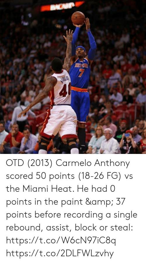 Carmelo Anthony, Memes, and Miami Heat: OTD (2013) Carmelo Anthony scored 50 points (18-26 FG) vs the Miami Heat.   He had 0 points in the paint & 37 points before recording a single rebound, assist, block or steal: https://t.co/W6cN97iC8q https://t.co/2DLFWLzvhy
