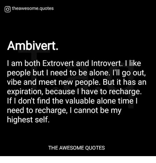 Otheawesomequotes Ambivert I Am Both Extrovert And Introvert I Like
