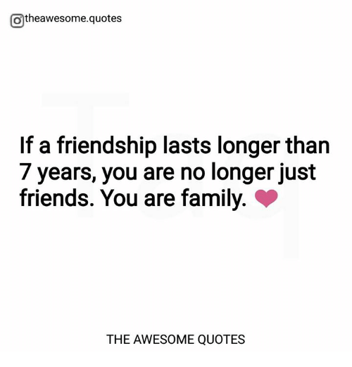 Otheawesomequotes F a Friendship Lasts Longer Than 7 Years You Are