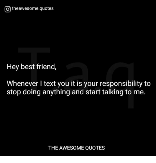 Otheawesomequotes Hey Best Friend Whenever L Text You It Is Your