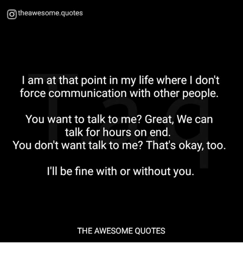 Otheawesomequotes I Am At That Point In My Life Where I Dont Force