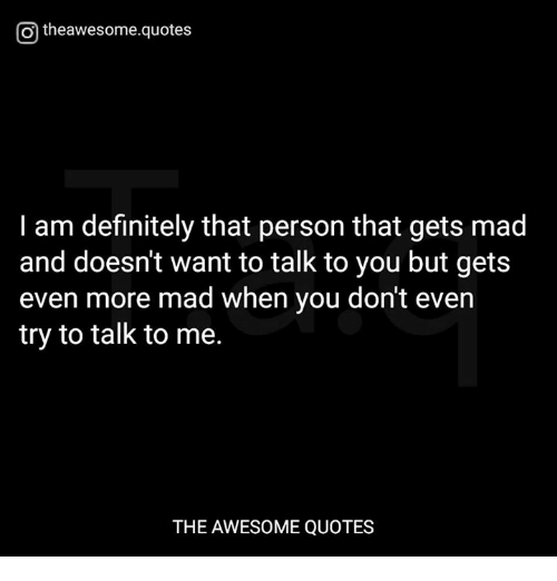 Otheawesomequotes I Am Definitely That Person That Gets Mad And