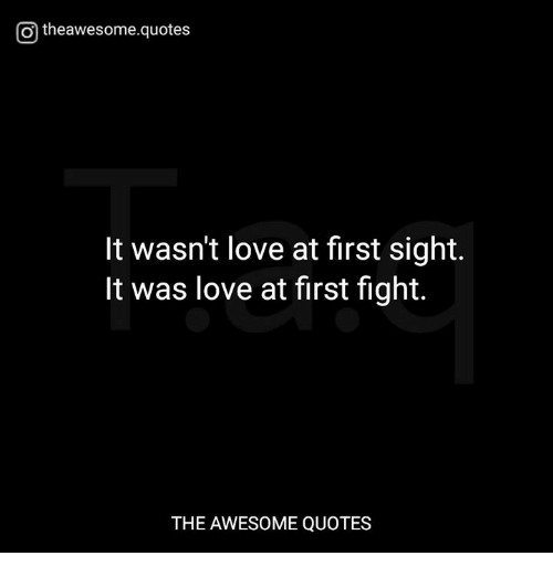 Quotes About Love At First Site: Otheawesomequotes It Wasn't Love At First Sight It Was