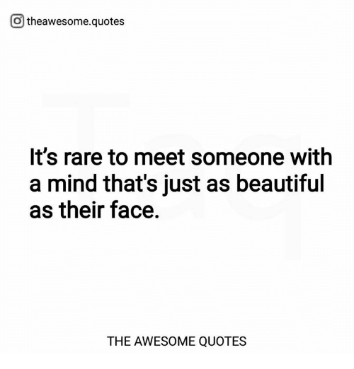Otheawesomequotes Its Rare To Meet Someone With A Mind Thats Just