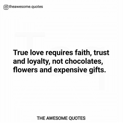 Otheawesomequotes True Love Requires Faith Trust And Loyalty Not Enchanting Love And Faith Quotes