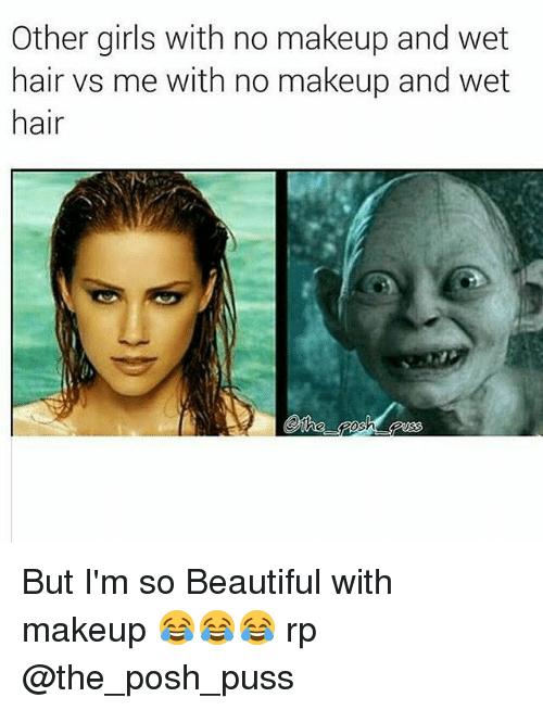 Beautiful, Girls, and Makeup: Other girls with no makeup and wet hair vs