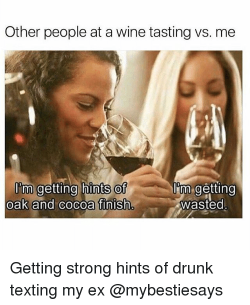 Other People at a Wine Tasting vs Me Im Getting Hints of Tm Getting