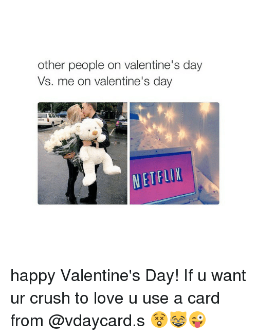 Crush, Love, And Netflix: Other People On Valentineu0027s Day Vs. Me On