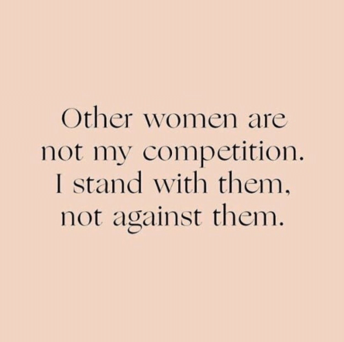 Women, Them, and Stand: Other women are  not my competition.  I stand with them,  not against them.