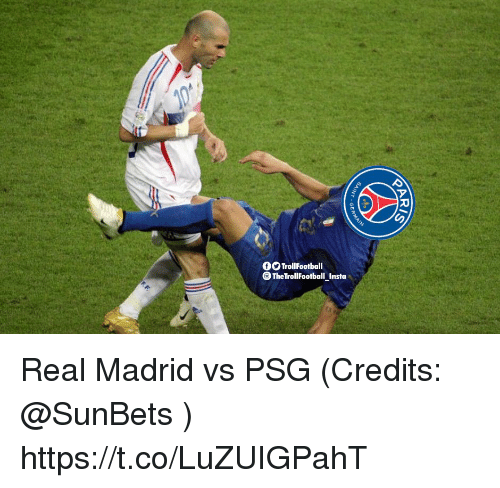 Memes, Real Madrid, and 🤖: OTrollFootball  TheTrollFootball Insta Real Madrid vs PSG (Credits: @SunBets ) https://t.co/LuZUIGPahT