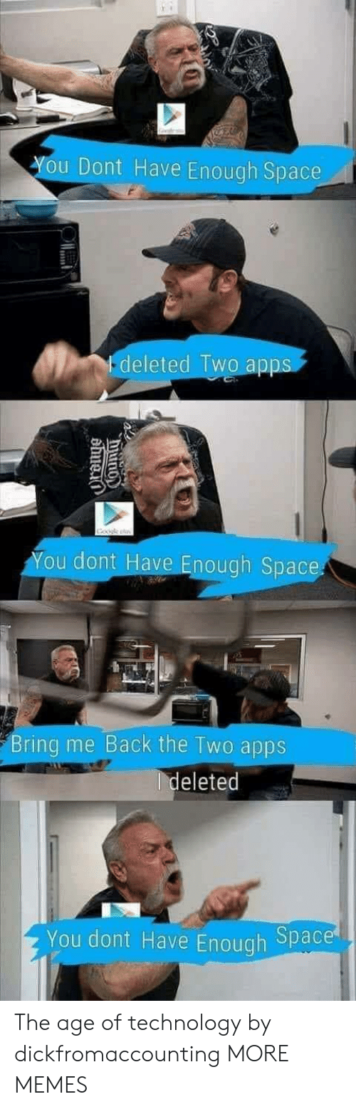 Dank, Memes, and Target: ou Dont Have Enough Space  -deleted Two ap  You dont Have Enough Space  Bring me Back the Two apps  eleted  You dont Have Enough Space The age of technology by dickfromaccounting MORE MEMES