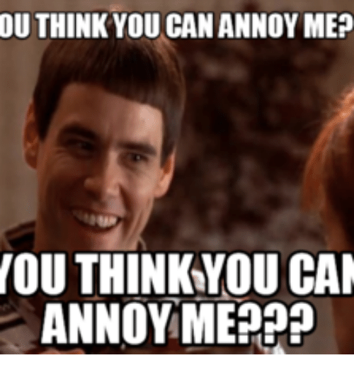 ou-think-you-can-annoy-me-you-think-you-