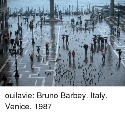 Tumblr, Blog, and Http: ouilavie:  Bruno Barbey. Italy. Venice. 1987