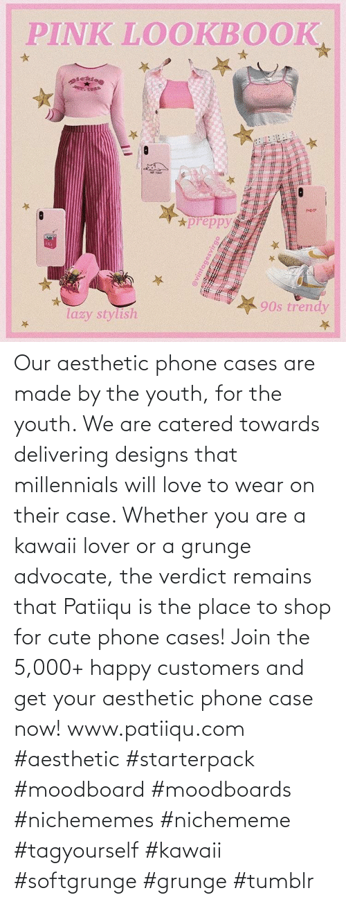Cute, Love, and Phone: Our aesthetic phone cases are made by the youth, for the youth. We are catered towards delivering designs that millennials will love to wear on their case. Whether you are a kawaii lover or a grunge advocate, the verdict remains that Patiiqu is the place to shop for cute phone cases!  Join the 5,000+ happy customers and get your aesthetic phone case now!    www.patiiqu.com    #aesthetic #starterpack #moodboard #moodboards #nichememes #nichememe #tagyourself #kawaii #softgrunge #grunge #tumblr