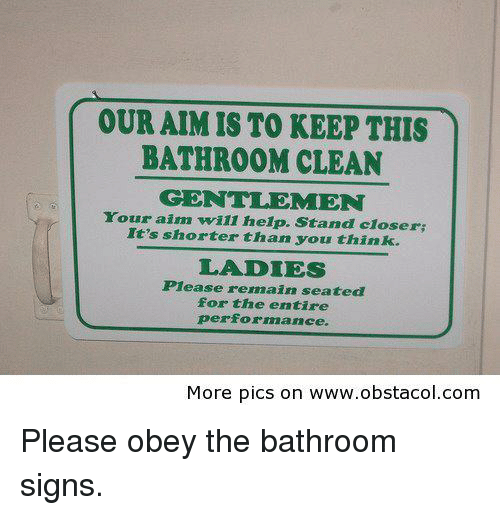 OUR AIM IS TO KEEP THIS BATHROOM CLEAN GENTLEMEN Your Aim Will Help - Clean bathroom signs