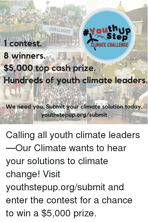 OUR CLIMATE Step 1contest 8 Winners $5000 Top Cash Prize