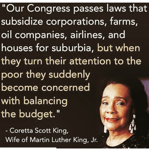 Our Congress Passes Laws That Subsidize Corporations Farms Oil Adorable Coretta Scott King Quotes