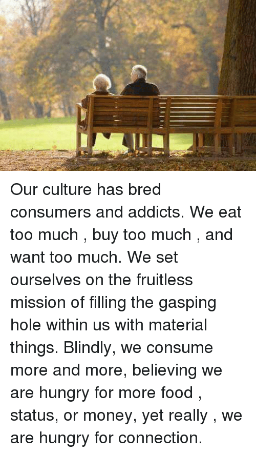 This hungry hungry hole needs to be fed