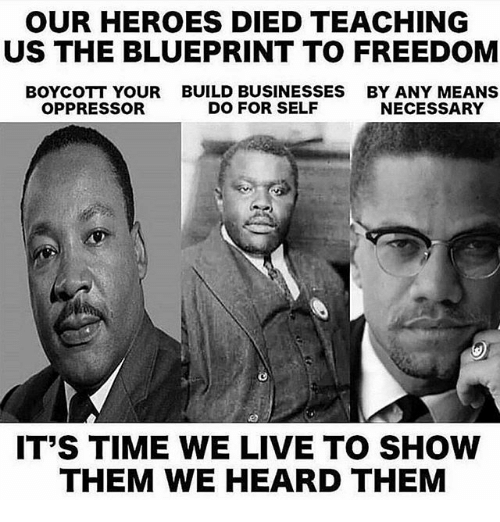 Our heroes died teaching us the blueprint to freedom boycott your memes heroes and live our heroes died teaching us the blueprint to freedom malvernweather Image collections