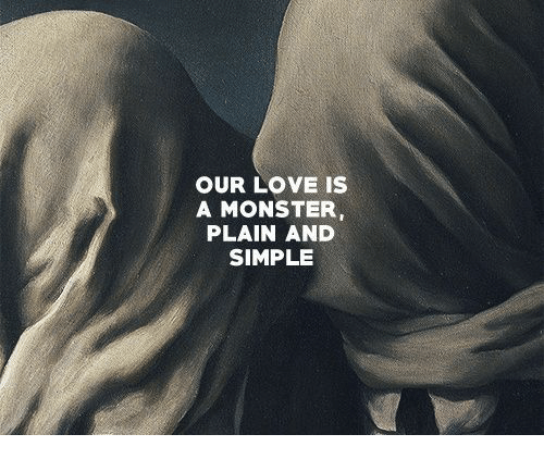 Love, Monster, and Simple: OUR LOVE IS  A MONSTER  PLAIN AND  SIMPLE