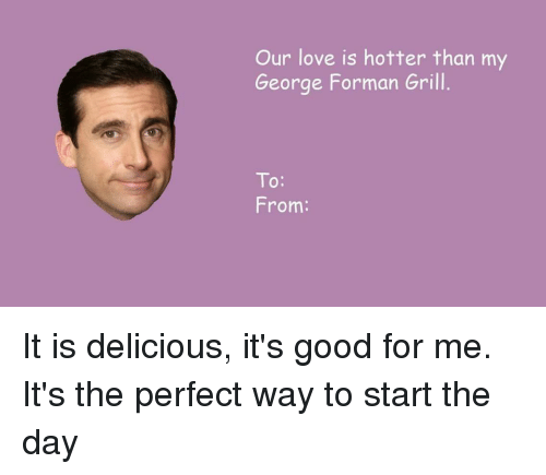 our love is hotter than my george forman grill to 14382770 ✅ 25 best memes about george forman grill george forman grill,Its Hotter Than Memes