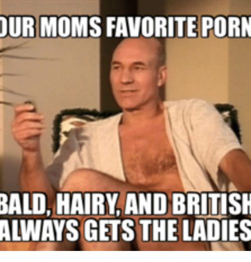 OUR MOMS FAVORITE PORN BALD HAIRY AND BRITISH ALWAYS GETS THE LADIES