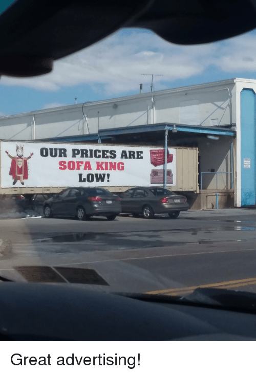 Our Prices Are Sofa King Low Great Advertising Funny Meme On Me Me