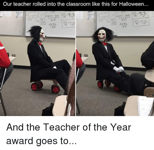 Our Teacher Rolled Into the Classroom Like This for