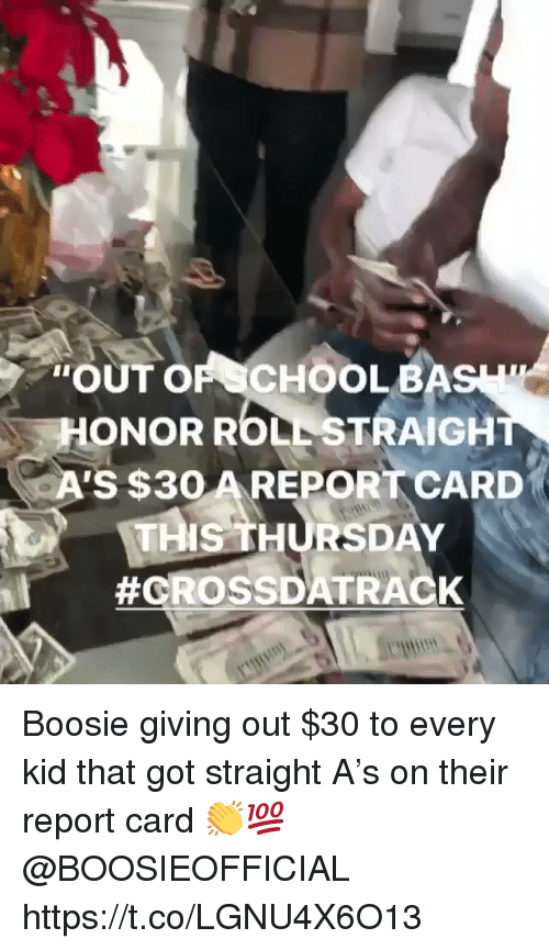 "Got, Boosie, and Kid: ""OUT OF CHOOLBA  ONOR ROLL STRAIGH  A'S $3O AREPORT CARD  MIS THURSDAY  Boosie giving out $30 to every kid that got straight A's on their report card 👏💯 @BOOSIEOFFICIAL https://t.co/LGNU4X6O13"