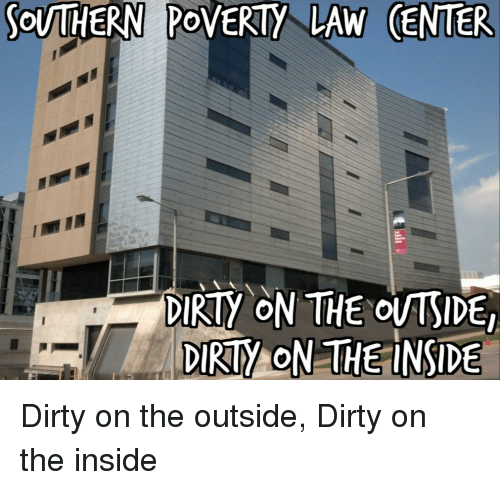 Dirty, Law, and Poverty: OUTHERN PoVERTY LAW (ENTER  DIRTY ON THE OVTSIDE  DIRTY ON THE INSDE