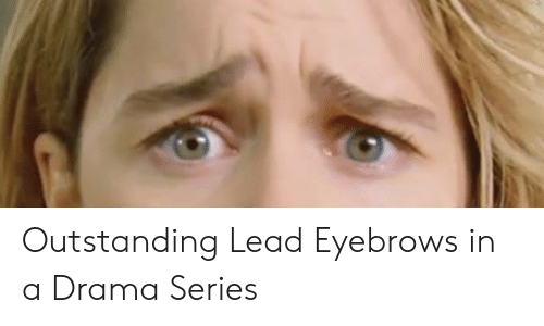 Drama, Lead, and Series: Outstanding Lead Eyebrows in a Drama Series