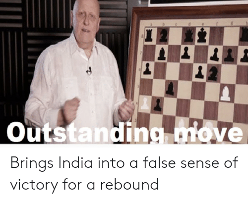 India, Move, and For: Outstanding move Brings India into a false sense of victory for a rebound