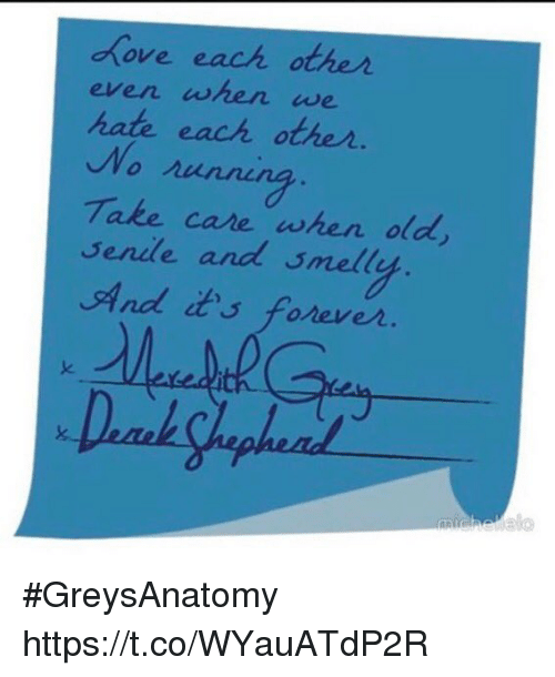 Memes, Smell, and Old: ove each other  iwe  hate each other  Take care when old  Sendle and smell  And its fonever  elo #GreysAnatomy https://t.co/WYauATdP2R