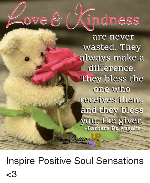 Ove Indness Are Never Wasted They Aways Make A Difference They Bless
