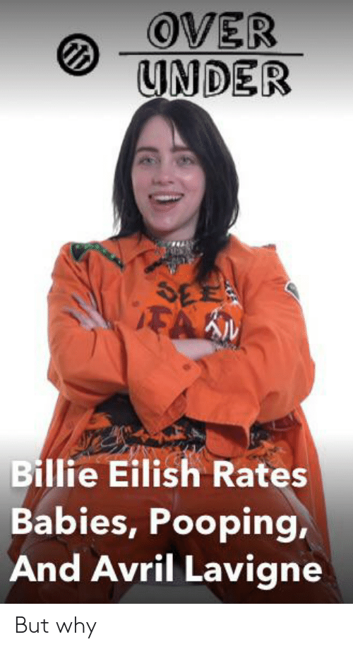 OVER UNDER SE FAN Billie Eilish Rates Babies Pooping and