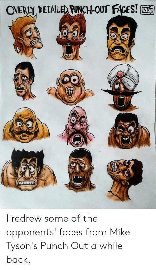 Back, Punch Out, and Mike: OVERLY DETAILED PUNCH-OUT FACES!  INDIO I redrew some of the opponents' faces from Mike Tyson's Punch Out a while back.