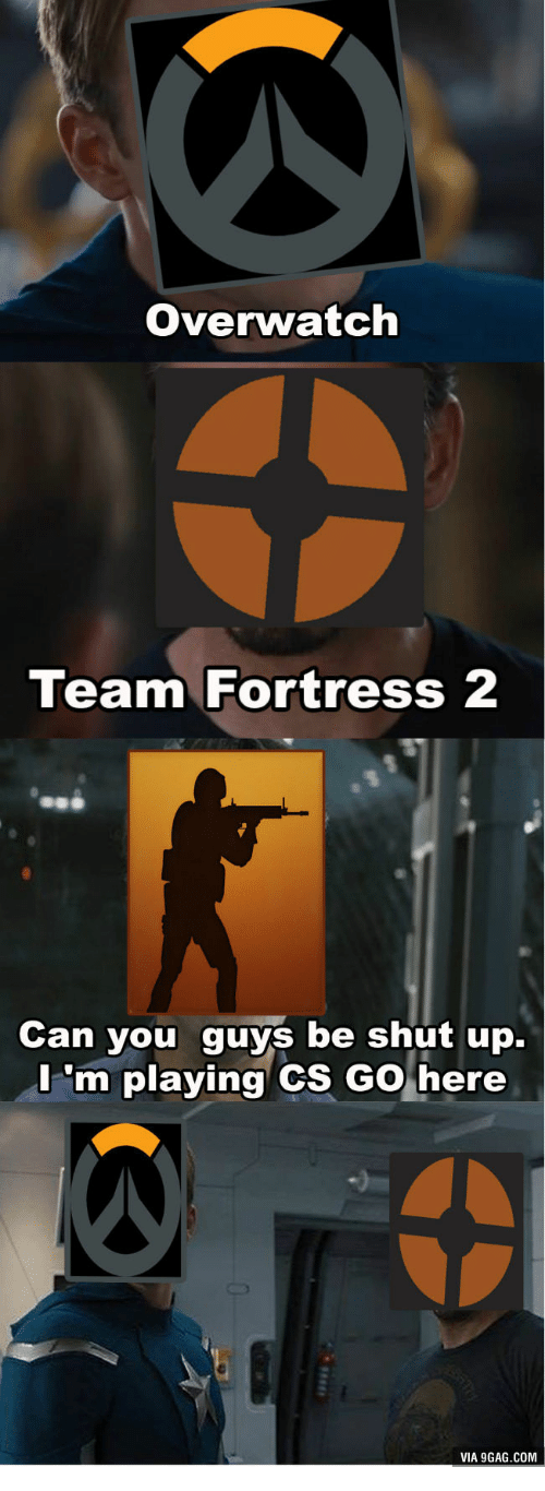 Team Fortress 2, Cs Go, and Team Fortress: Overwatch  Team Fortress 2  Can you guys be shut up.  m playing CS Go here  VIA 9GAG.COM
