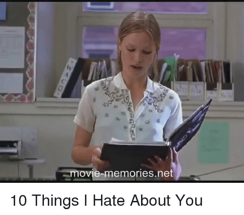 Memes, 10 Things I Hate About You, and 🤖: ovie-memories net 10 Things I Hate About You