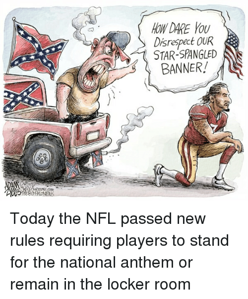 c8a56f96a OW DARE YOu Disrespect OUR STAR-SPANGLED BANNER! | NFL Meme on ME.ME