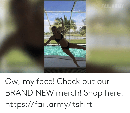 Fail, Memes, and Army: Ow, my face!  Check out our BRAND NEW merch! Shop here: https://fail.army/tshirt