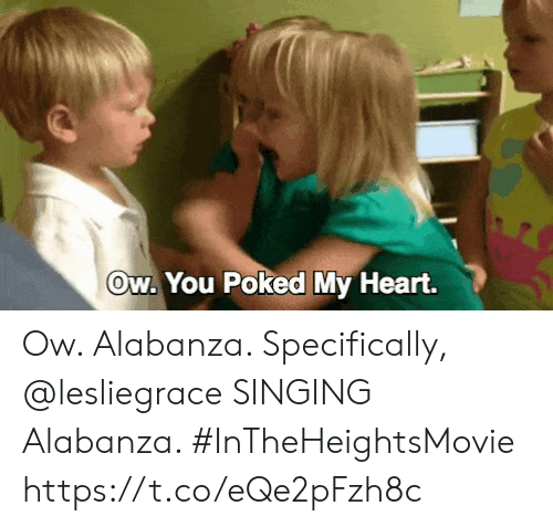 Memes, Singing, and Heart: Ow. You Poked My Heart. Ow. Alabanza.  Specifically, @lesliegrace SINGING Alabanza. #InTheHeightsMovie https://t.co/eQe2pFzh8c