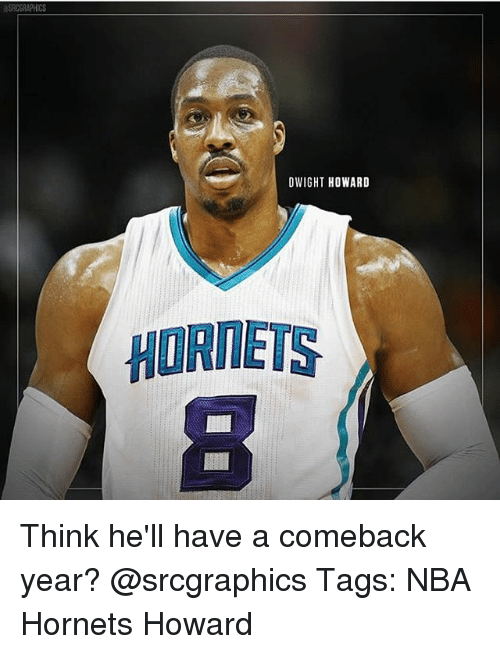 Memes, Nba, and Hell: OWIGHT HOWARD  HORNETS Think he'll have a comeback year? @srcgraphics Tags: NBA Hornets Howard