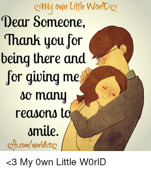 own little worlde dear someone thank you for being there and for