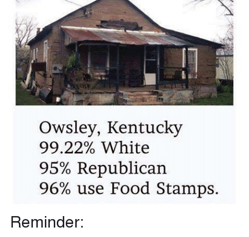 Memes Food Stamps And Kentucky Owsley 9922 White 95